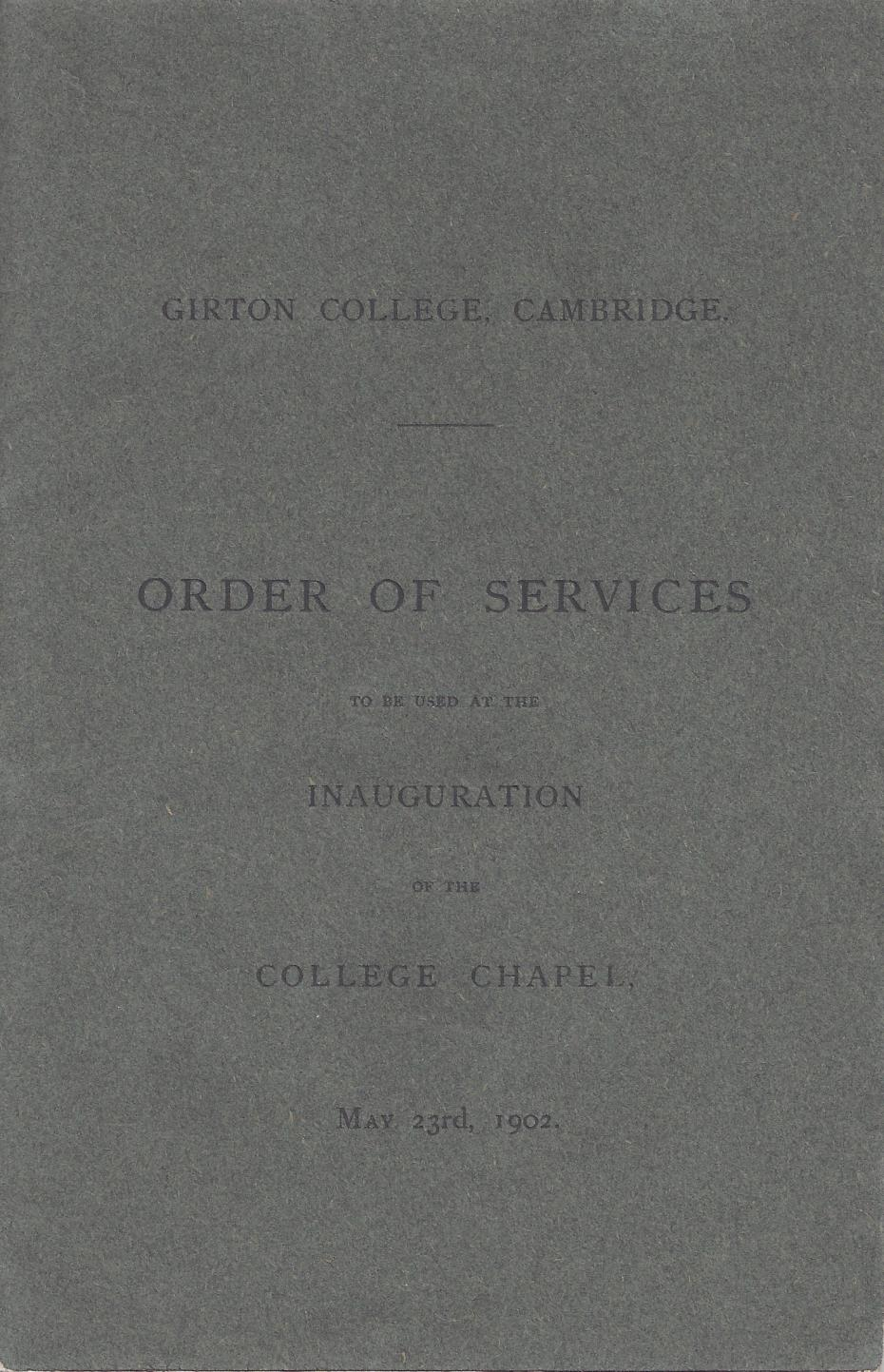 'Order of Services to be used at the inauguration of the College Chapel', 23 May 1902 (archive reference: GCAR 6/4/3).